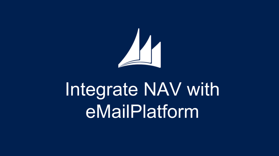 Integrating Microsoft Dynamics NAV with eMailPlatform