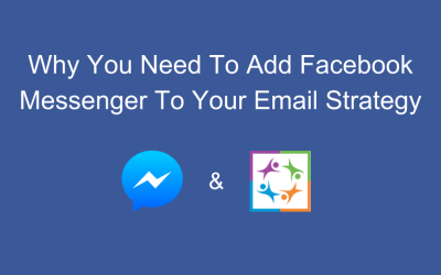 Why You Need To Add Facebook Messenger To Your Email Strategy